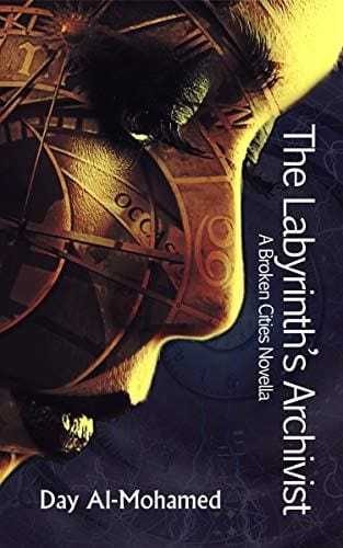 Book cover is of a woman of color's face with symbols and compass overlay. Title reads: The Labyrinth's Archivist: A Broken Cities Novella by Day Al-Mohamed
