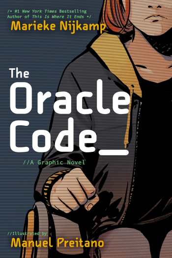 Book cover for The Oracle Code: A Graphic Novel, Illustrated by Manuel Preitano, written by #1 New York Times Bestselling author of This Is Where it Ends Marieke Nijkamp. The illustration is a partial view of a young white teenager with red hair wearing a dark gray hoodie with a yellow lining. She is in a manual chair and her right hand is making a clenched fist.