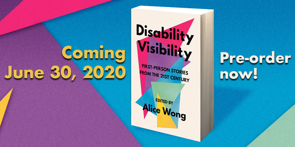 Graphic with a background of overlapping triangles in bright colors with text: Coming June 30, 2020, Pre-order now! In the middle is an image of a book titled 'Disability Visibility: First Person Stories from the 21st Century Edited by Alice Wong' the book cover has overlapping triangles in a variety of bright colors with black text overlaying them and an off-white background. Book design by Nick Alguire.
