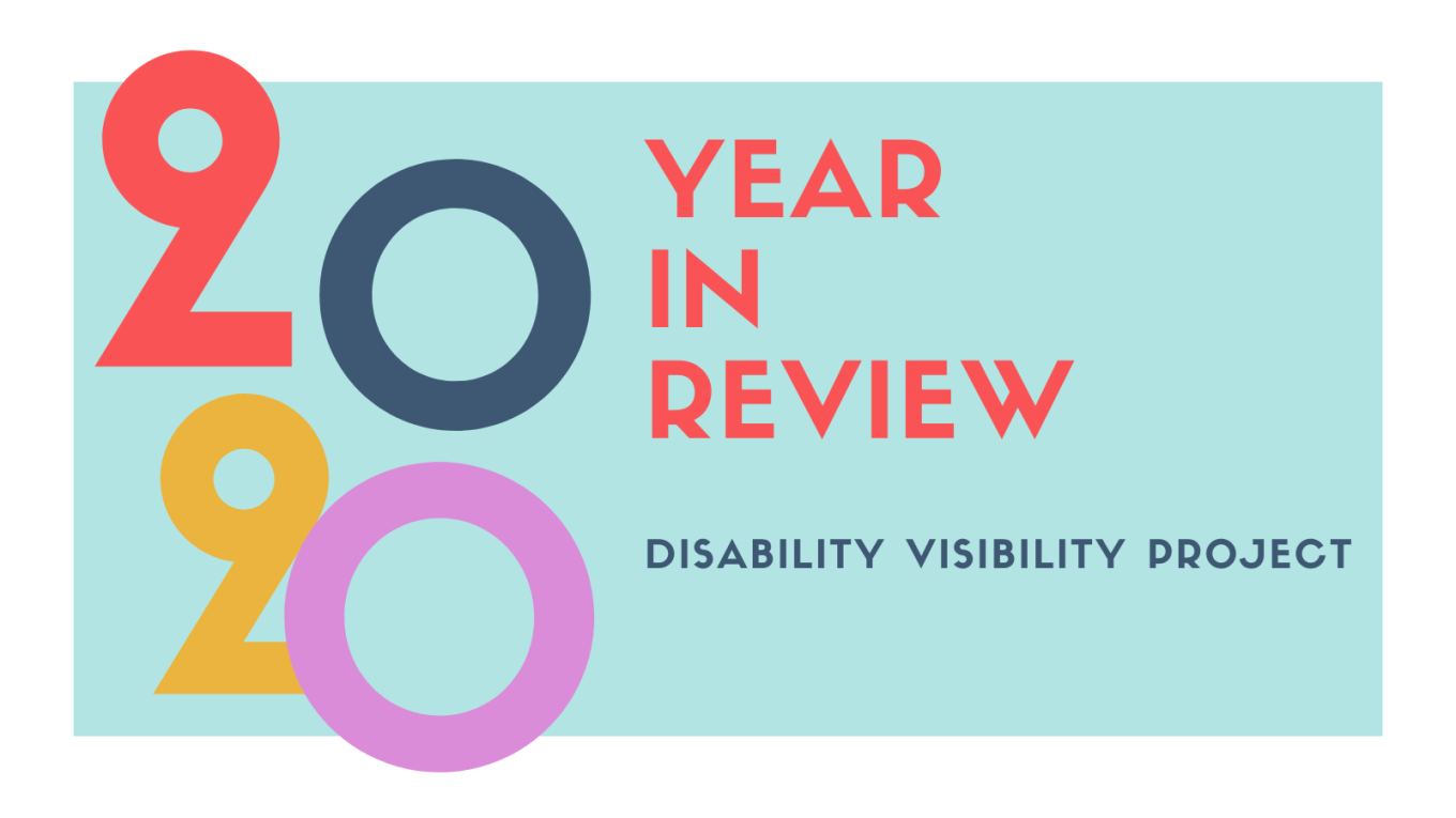 Graphic with a white border and a pale blue-green background. On the left is '2020' in stylized numerals with 20 20 stacked on top of each other. On the right in orange-red, 'YEAR I REVIEW' below in smaller text in dark blue, 'DISABILITY VISIBILITY PROJECT'