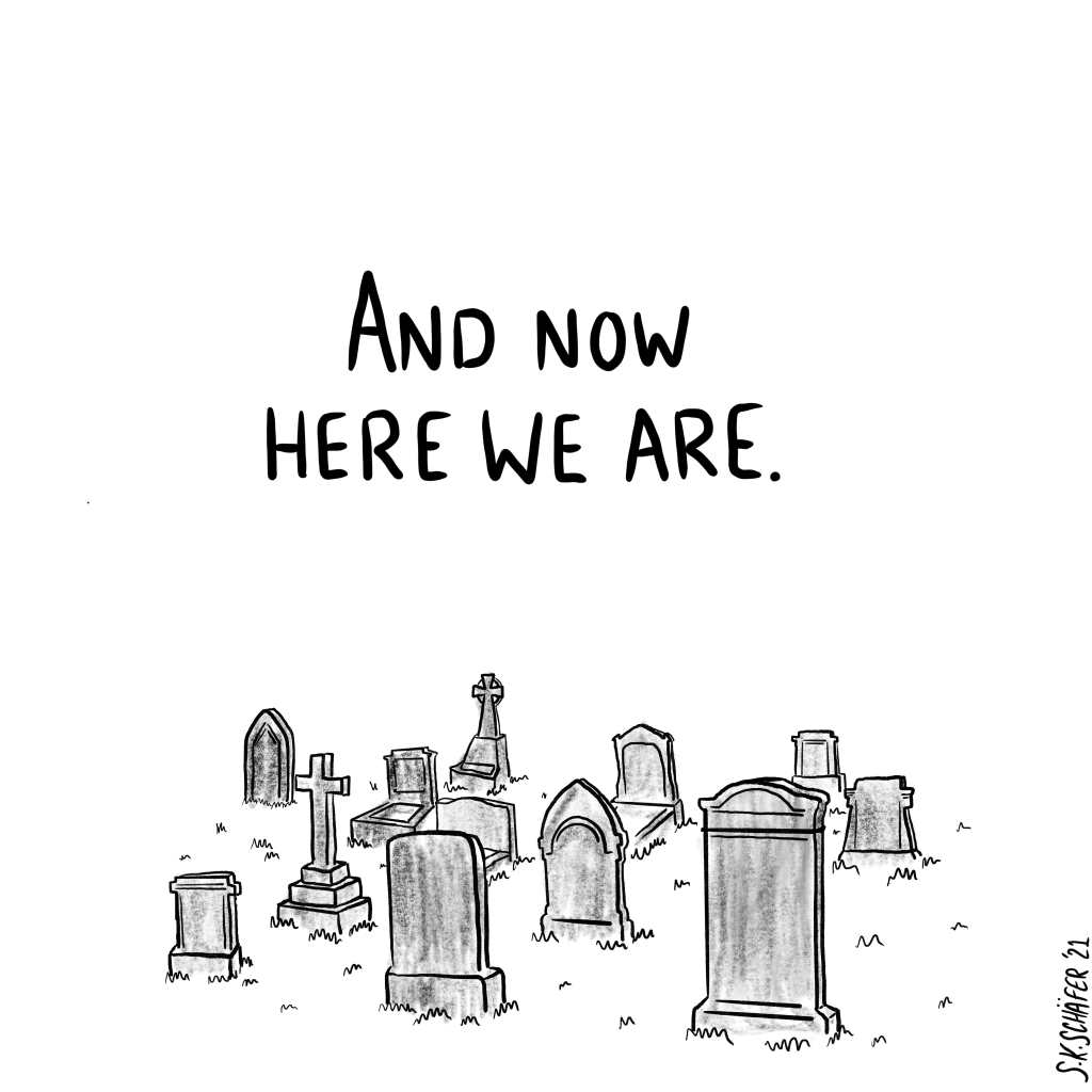 """Panel 14: """" And now here we are."""" Back at the graveyard."""