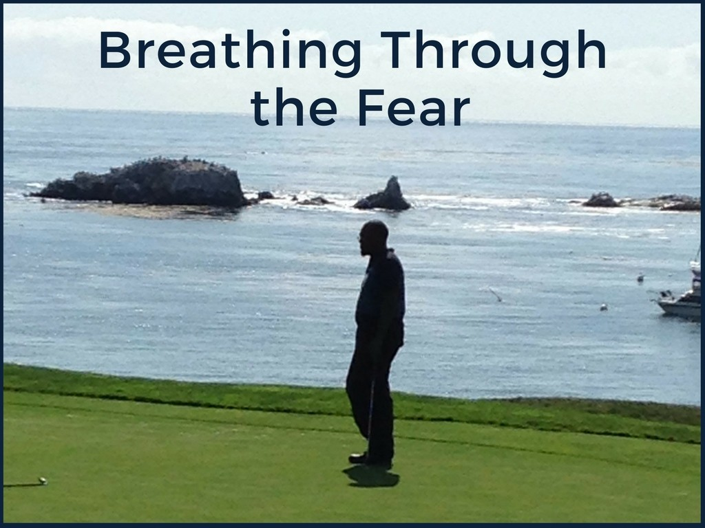 Breathing through the Fear