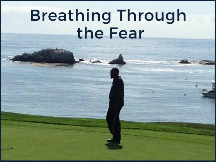Breathing through the Fear