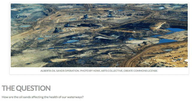 One of the prepared questions in the Write2Know campaign is about the effect of the oil sands on water quality.