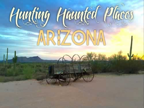 Haunted Places - Arizona