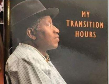 Goodluck Jonathan's Memoir, 'My Transition Hours'