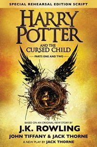 Harry Potter and the Cursed Child: Parts One and Two by J.K. Rowling, John Tiffany, and Jack Thorne book cover