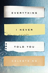 Everything I Never Told You by Celeste Ng book cover