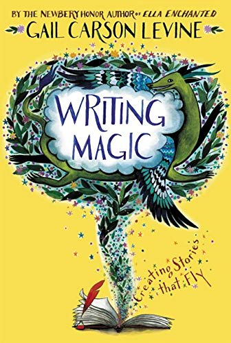 Writing Magic: Creating Stories that Fly by Gail Carson Levine book cover