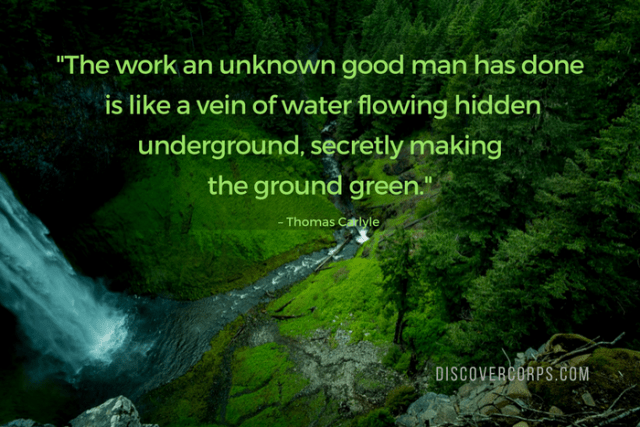Quotes About Volunteering -The work an unknown good man has done is like a vein of water flowing hidden underground, secretly making the ground green.