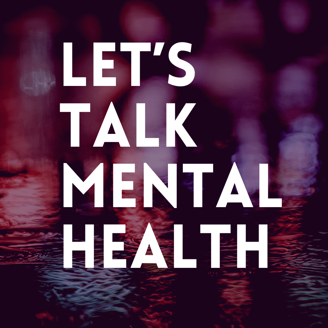 Let's Talk Mental Health