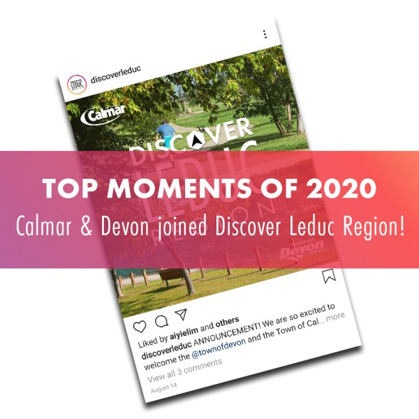 TOP MOMENTS OF 2020: Calmar & Devon joined Discover Leduc Region!