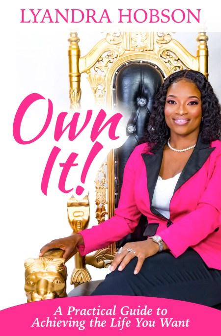 Own it! By Lyandra Hobson