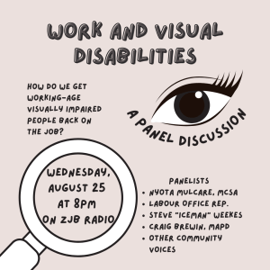 Work and Visual Disabilities poster. Wednesday August 25 on ZJB Radio