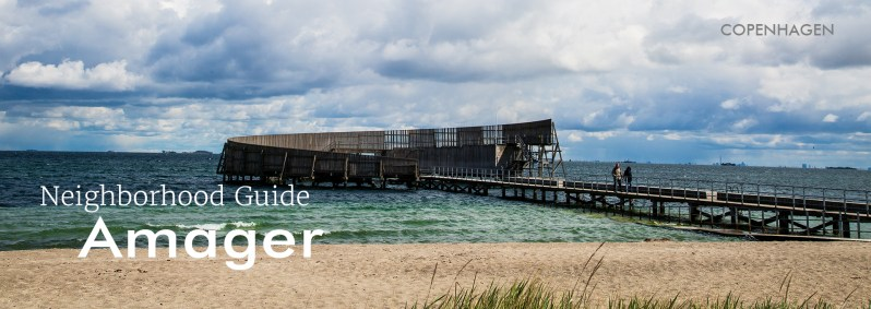 Amager Neighborhood Guide DIS Copenhagen