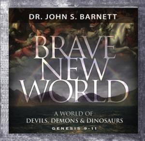 Brave New World: Devils, Demons & Dinosaurs