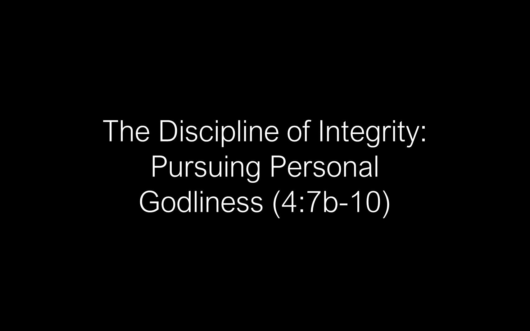 ESH-08 - The Discipline Of Integrity - Pursuing Personal Godliness (7)