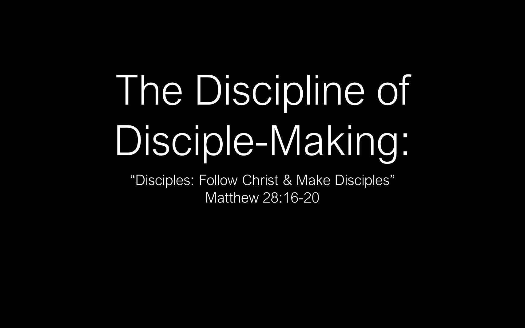 ESH-11 - The Discipline Of Disciple-Making - Disciples - Follow Christ & Make Disciples (1)