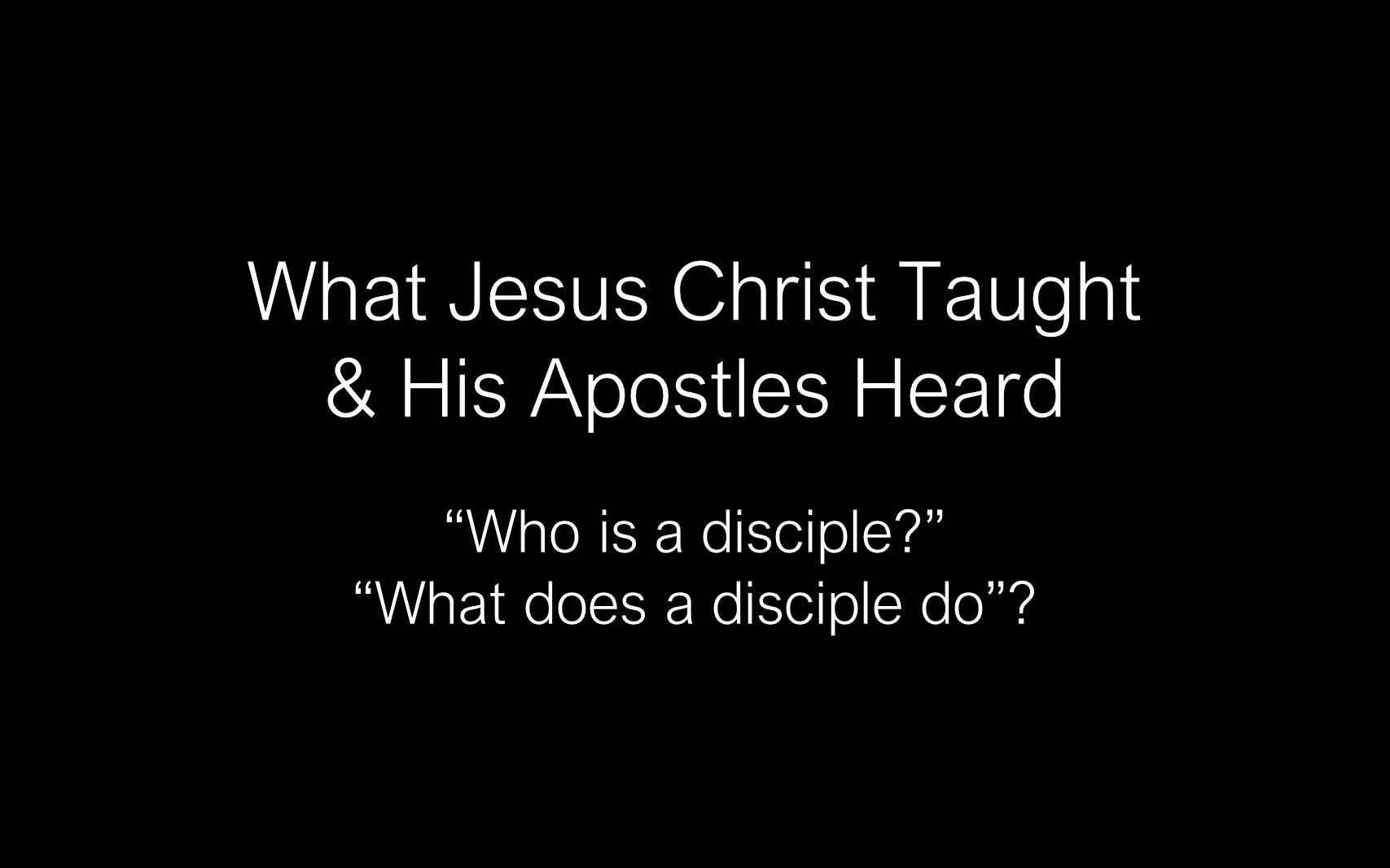 ESH-11 - The Discipline Of Disciple-Making - Disciples - Follow Christ & Make Disciples (8)