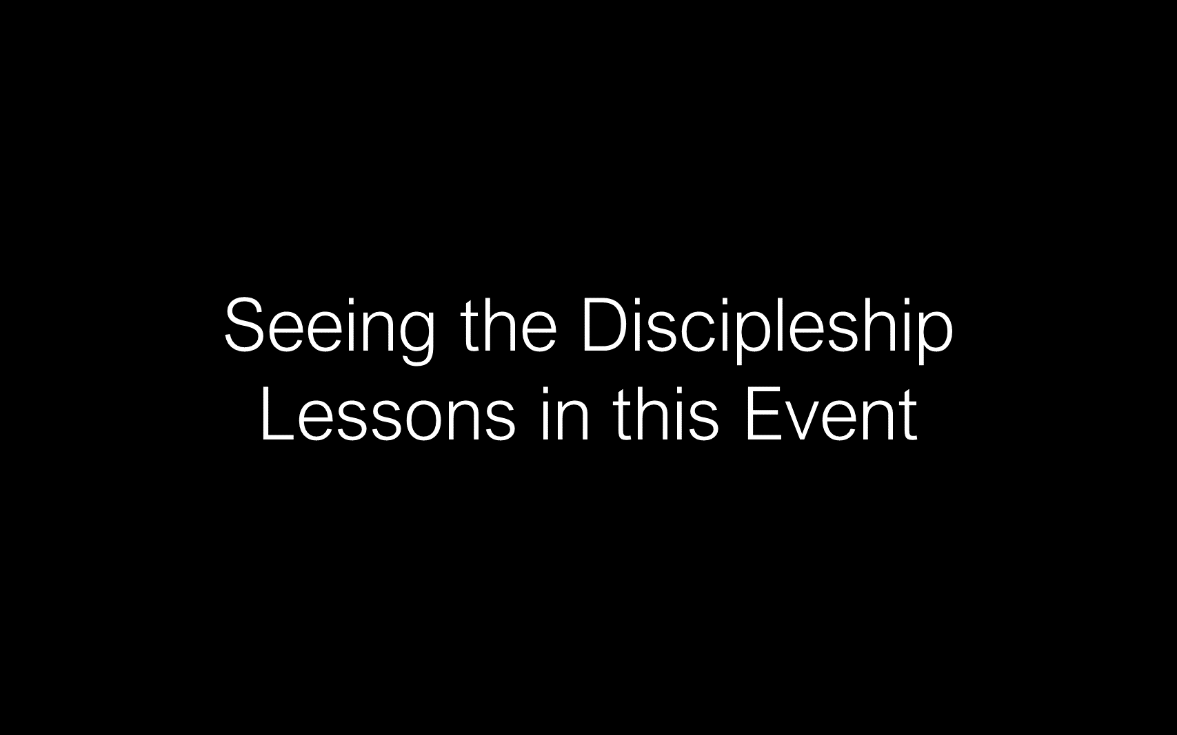 ESH-13 - The Discipline Of Disciple-Making - Learning To Follow Our Master's Palm Sunday Lessons For His Disciples ( (6)