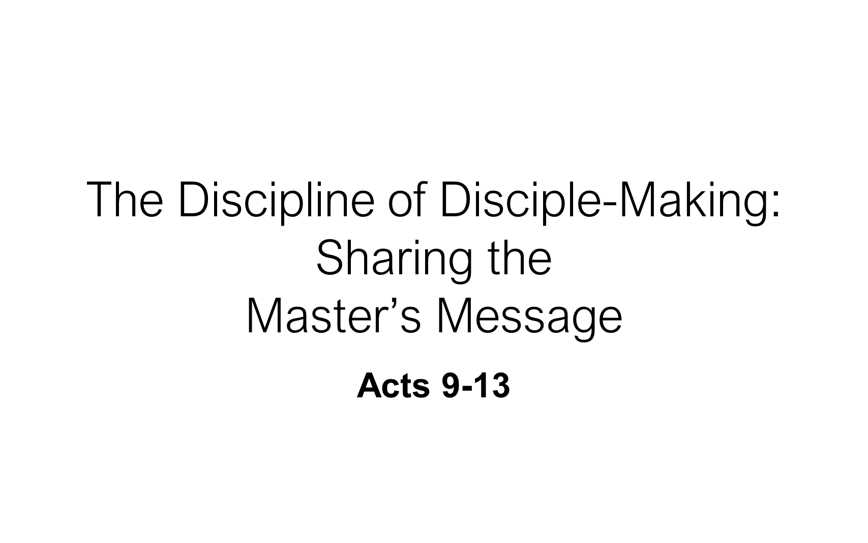 ESH-16 - The Discipline Of Disciple-Making - Sharing The Master's Message (1)