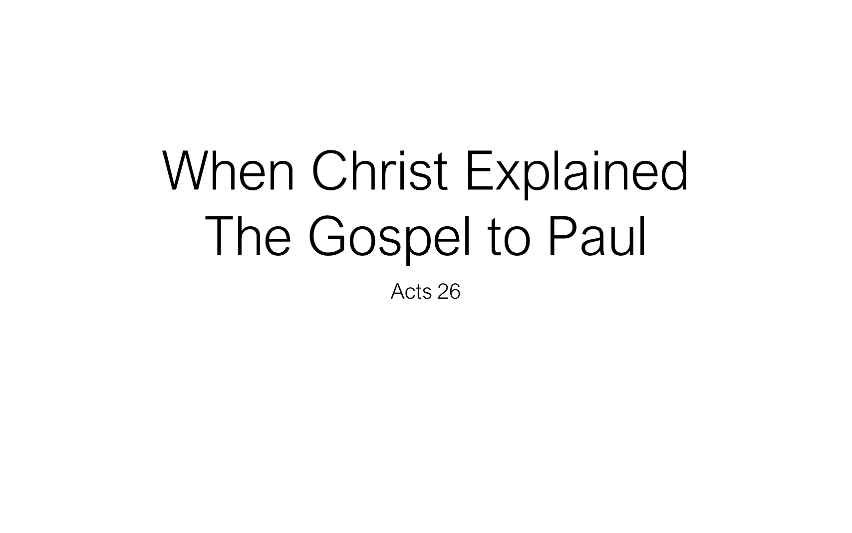 ESH-22 - The Discipline Of Disciple-Making - When Christ Explained The Gospel To Paul (1)