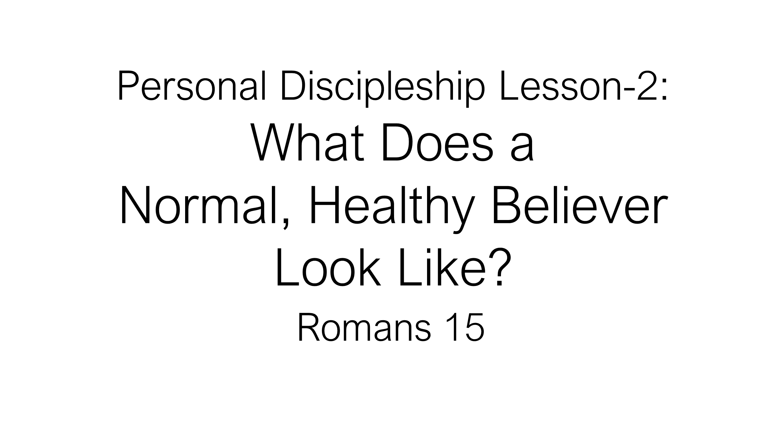 ESH-26 - The Discipline Of Disciple-Making - Personal Discipleship Lesson 2 - What Does A Normal, Healthy (28)