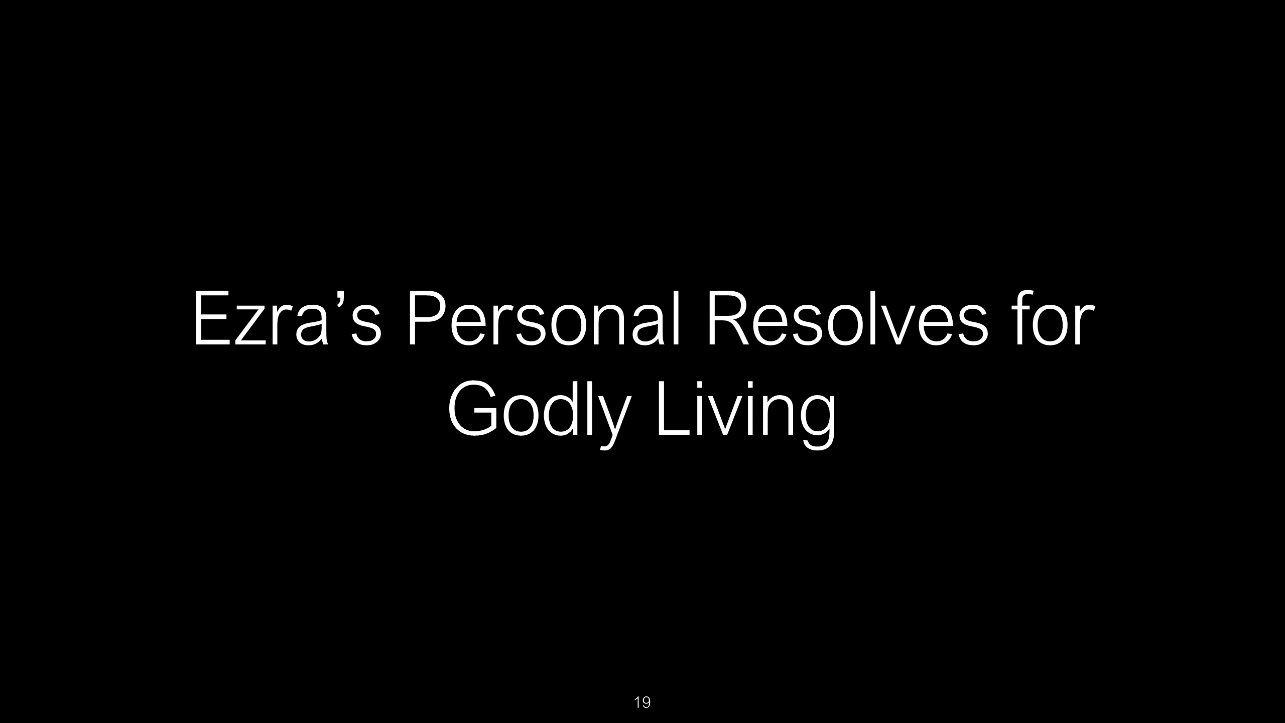 SWS-35 - Unleashing the Transforming Power of God's Word into Your Life - Exemplified by Ezra (19)