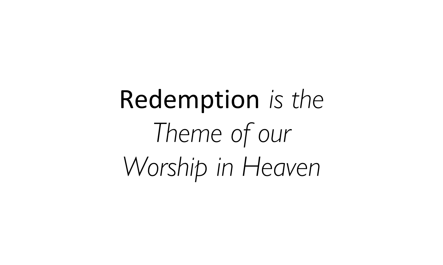 WCC-05 - Worshipping Our Savior Who Redeemed Us (3)