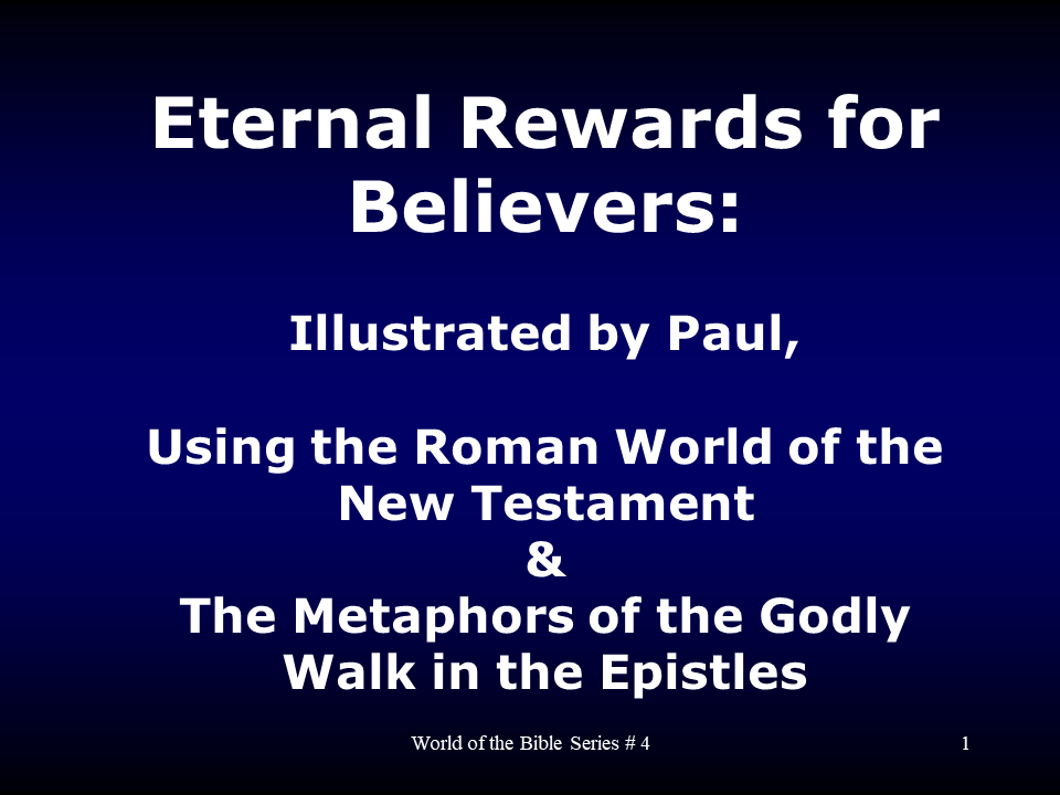 WTB-60 - Eternal Crowns For Believers Illustrated By Paul, Using The Roman World Of The NT (1)