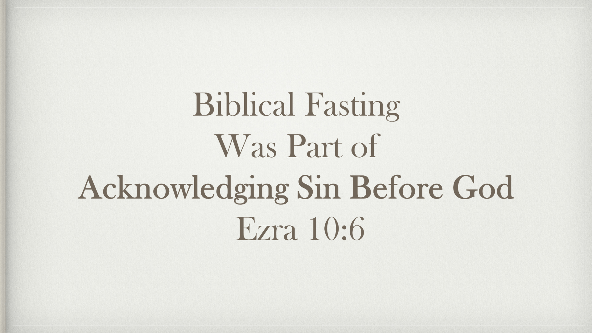 FTF-24 - Hungering For God - What Did Fasting Look Like In Biblical Times (12)