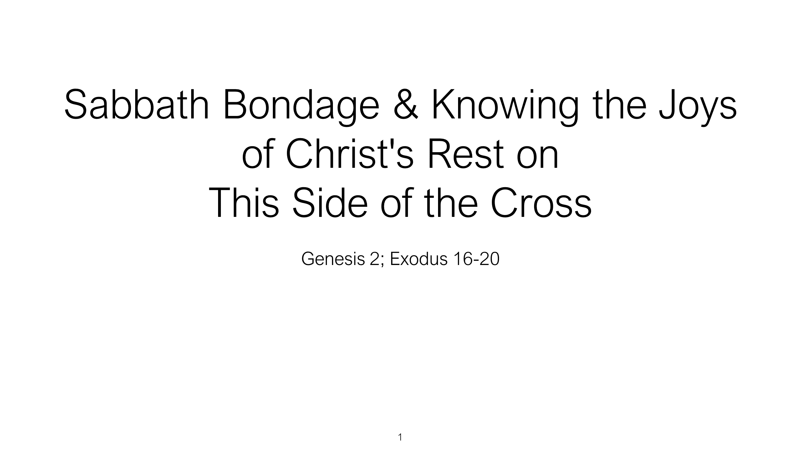 HFG-10 - Sabbath Bondage & Knowing The Joys Of Christ's Rest Of This Side Of The Cross (1)