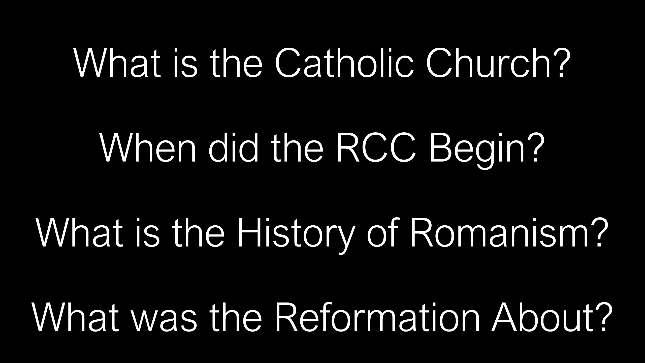 Q&A-123 - What is the Catholic Church, the RCC, & the Reformation (1)
