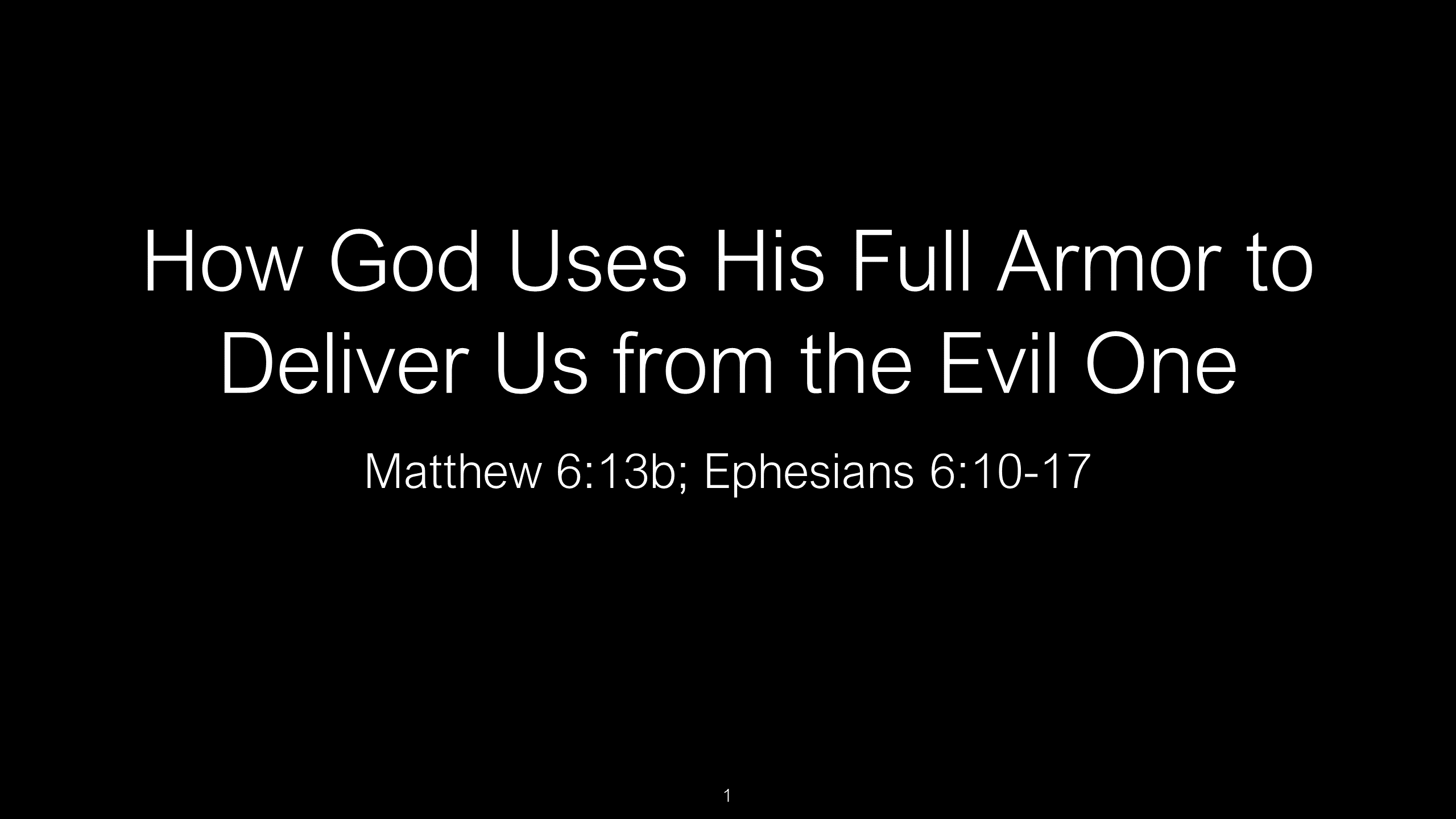 SWS-16 - How God Uses the Full Armor of God to Deliver Us from the Evil One (1)