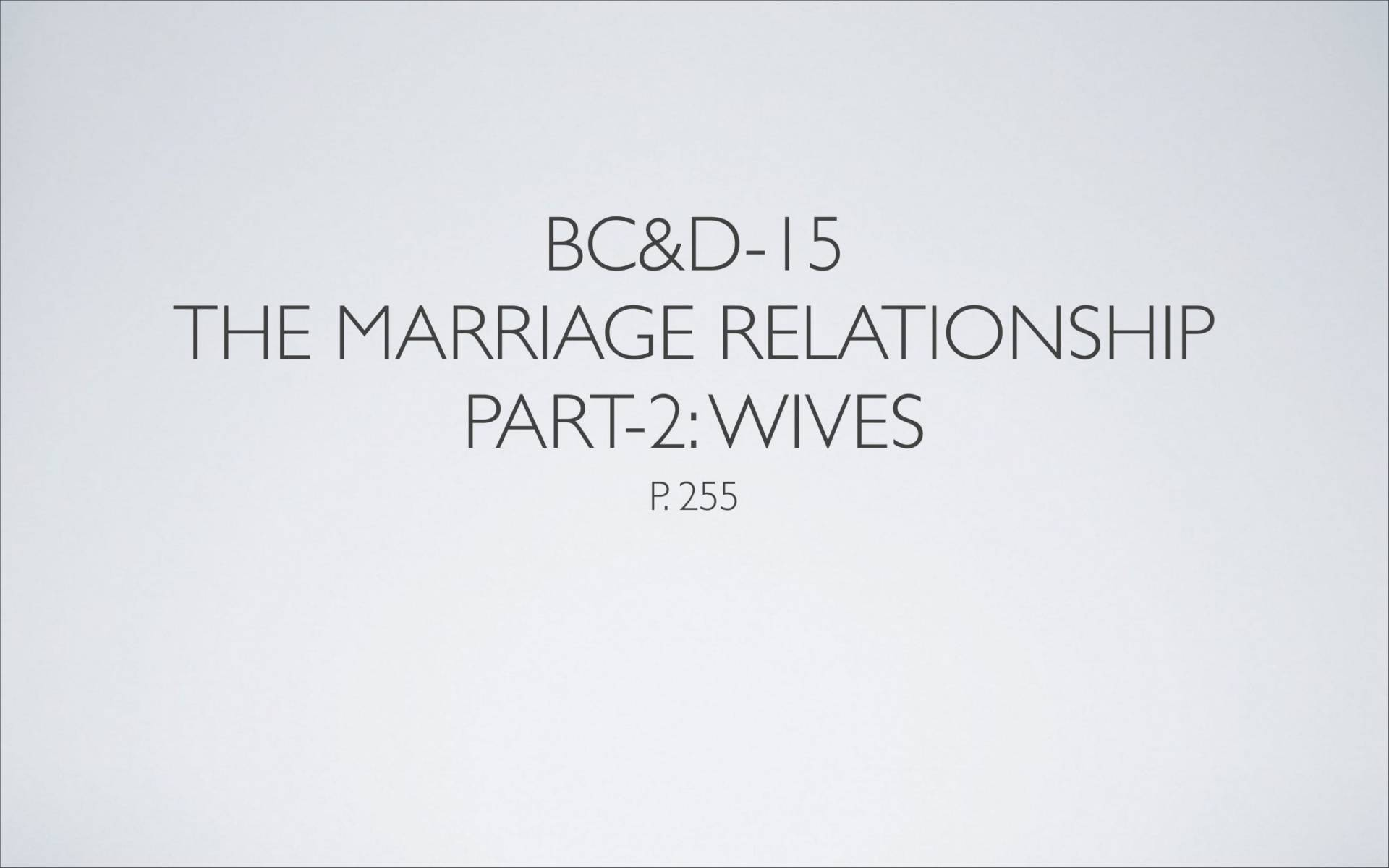 BC&D-38 - Lesson 15-2 - The Marriage Relationship - Wives-02