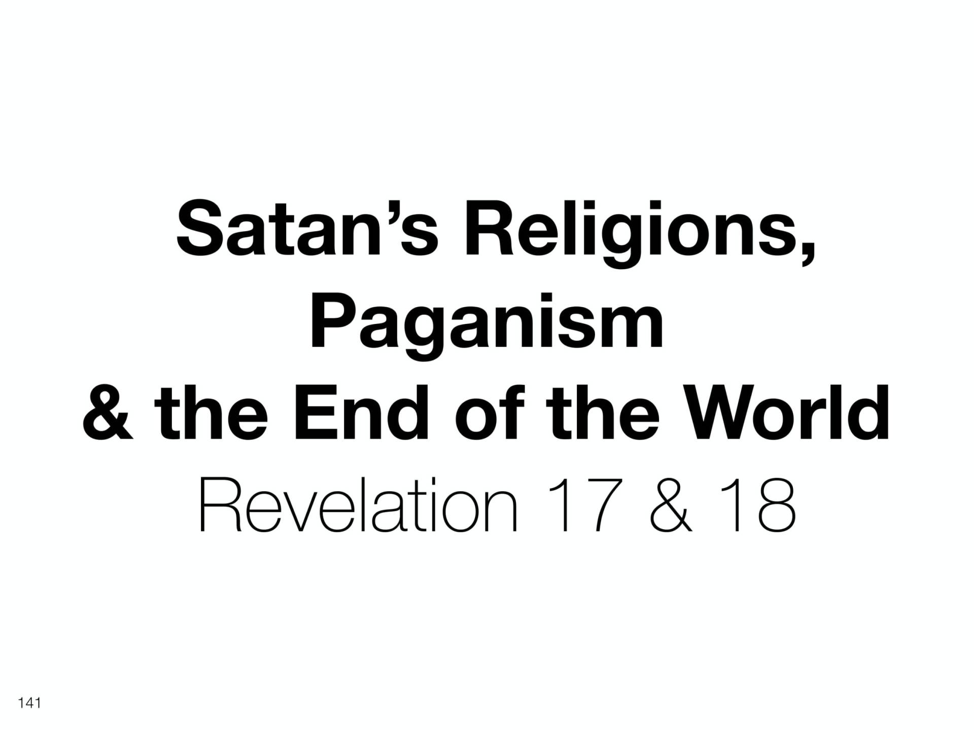 WOL2018 Hungary - 08 - Christ's Last Words To His Church - Satan's Religions, Paganism, & The E