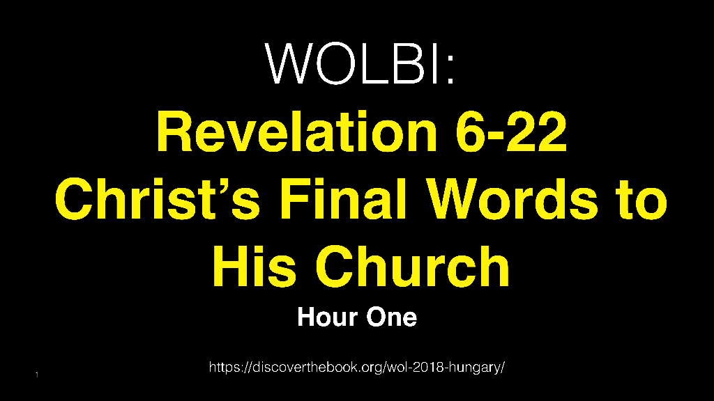 WOL2018 Hungary - 11 - Christ's Final Words To His Church (1)