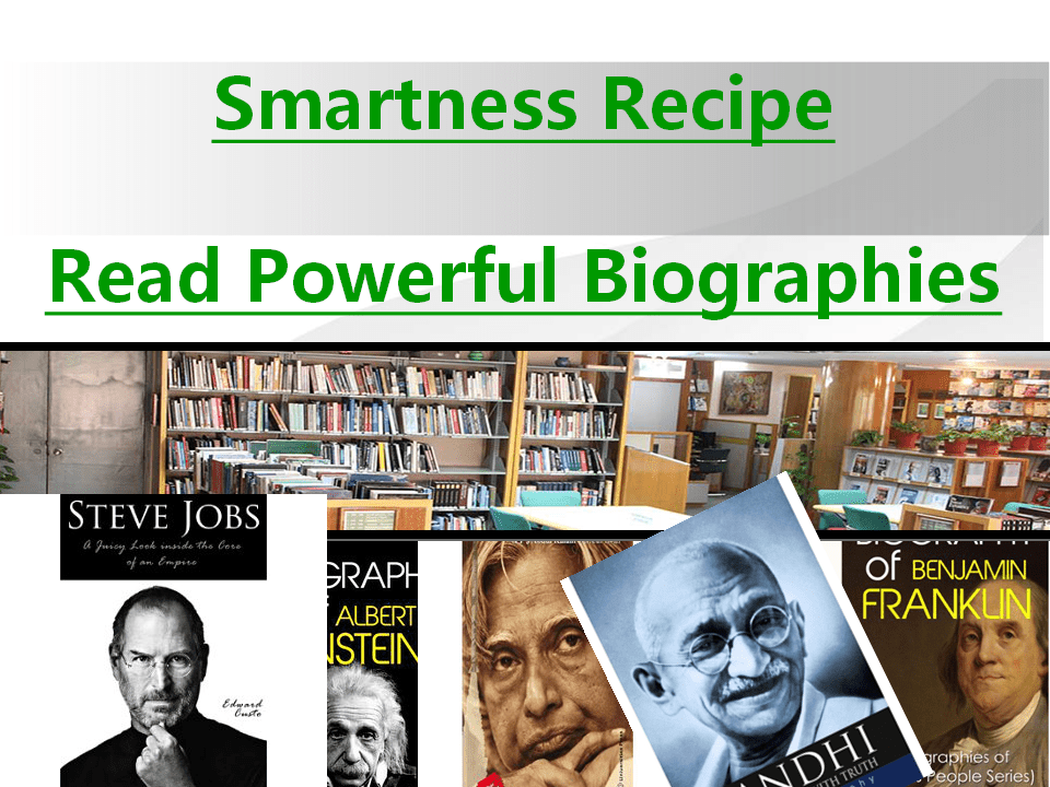 Recipe to become smart : Read Bio/autobiographies