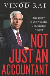 best Indian biographies and autobiographies - Vinod Rai-Not Justan Accountant
