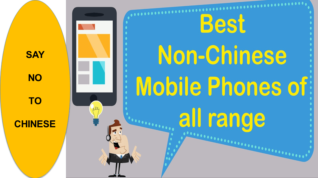 List of all non-Chinese mobile phone starting from Rs. 5000 updated January 2019