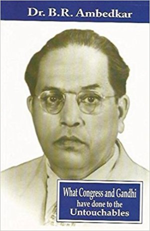 ambedkar - what congress and gandhi done