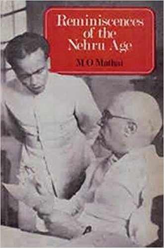 Reminiscences of the Nehru Age By M.O. Mathai