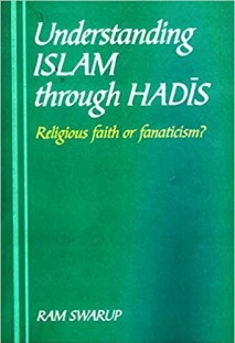 understanding islam through Hadis by Ram Swarup