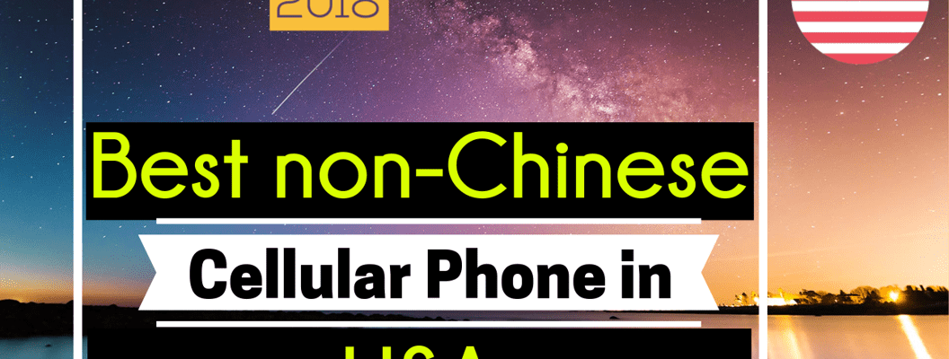 Best non chinese smartphone & cell phones not made in china