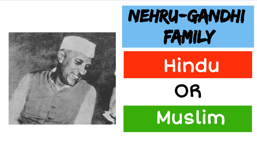 What is the religion of  Nehru-Gandhi family? - Muslim, Hindu or Anti-Hindu: Check these valid arguments