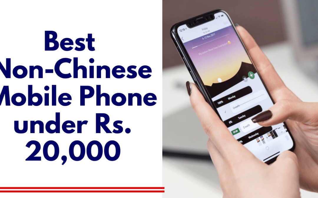 Best non-Chinese smartphone under 20000 | mobile phone
