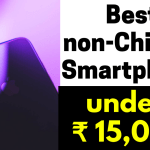 Best Non-Chinese mobile phone Smartphone under 15000