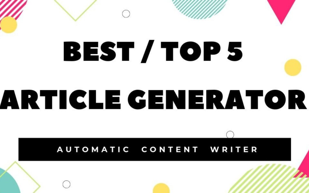 5 Best online Article generator | Auto Content creator