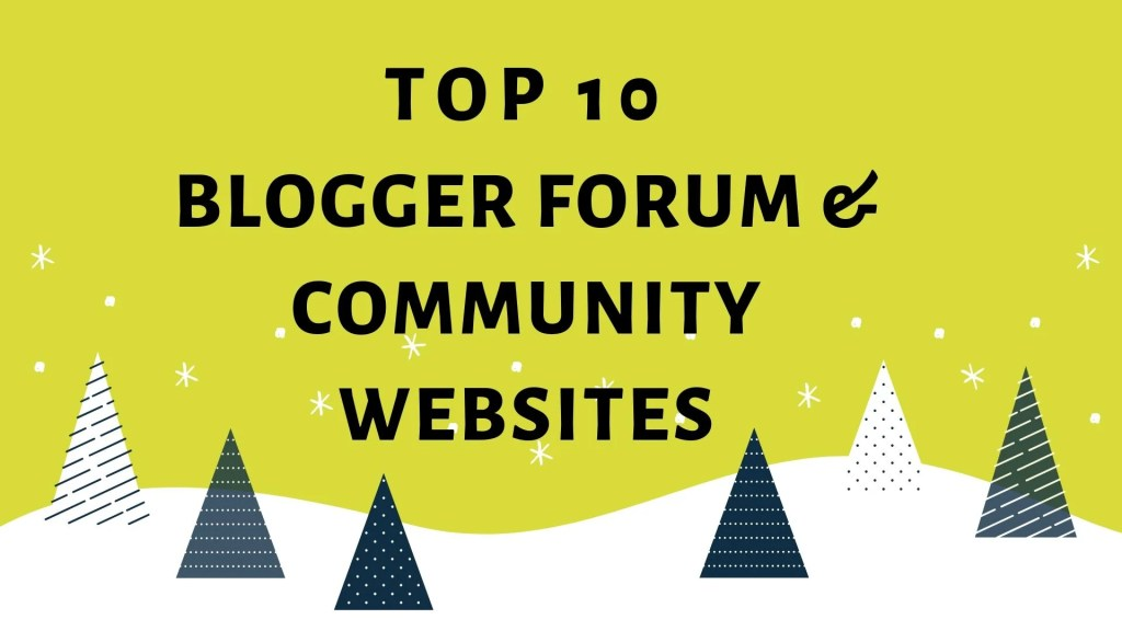 Best Blogger Forum & Community sites