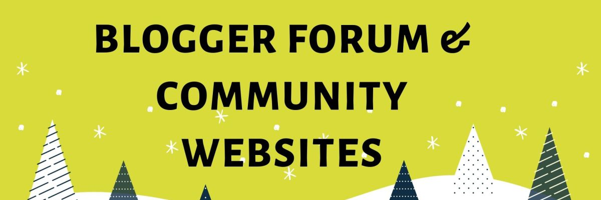 Best Blogger Forum & Community sites